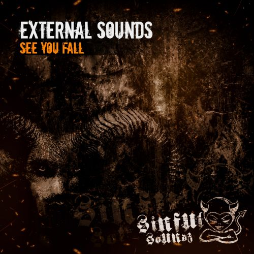 External Sounds - See You Fall - Sinful Soundz - 04:20 - 26.01.2018