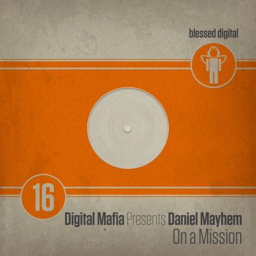Digital Mafia Presents Daniel Mayhem - On A Mission - Blessed Digital - 07:30 - 26.02.2018