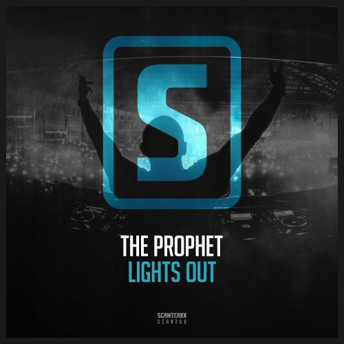 The Prophet - Lights Out - Scantraxx Recordz - 03:49 - 08.03.2018