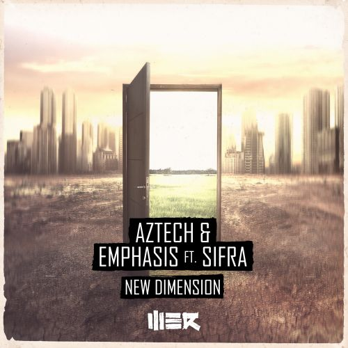 Aztech, Emphasis - New Dimension (feat. Sifra) - WE R - 03:12 - 12.03.2018