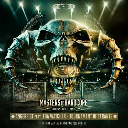 Angerfist featuring Tha Watcher - Tournament of Tyrants (Official Masters of Hardcore 2018 Anthem) - Masters of Hardcore - 07:31 - 19.03.2018