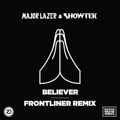 Major Lazer - Believer - Dutch Master Works - 03:38 - 09.06.2017