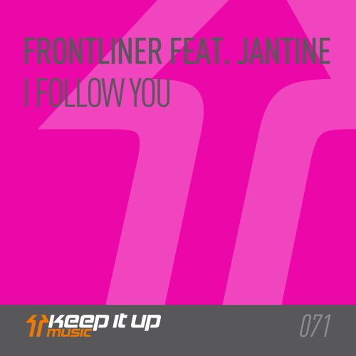 Frontliner featuring Jantine - I Follow You feat. Jantine - Keep It Up Music - 05:16 - 16.03.2018