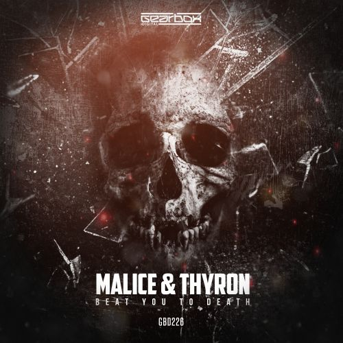 Malice Thyron Beat You To Death Gearbox Digital Hardstyle