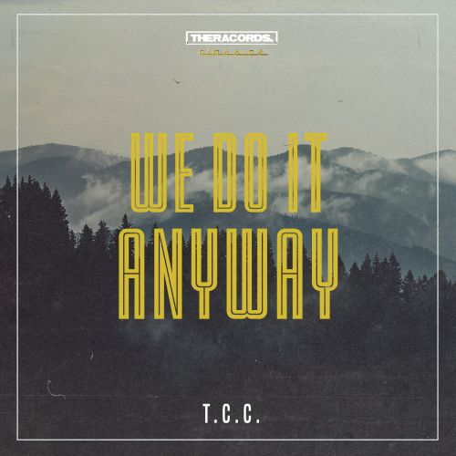 T.C.C. - We Do It Anyway - Theracords Classics - 04:46 - 21.03.2018