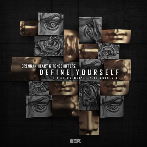 Brennan Heart, Toneshifterz - Define Yourself (I AM HARDSTYLE 2018 Anthem) - WE R - 05:31 - 22.03.2018