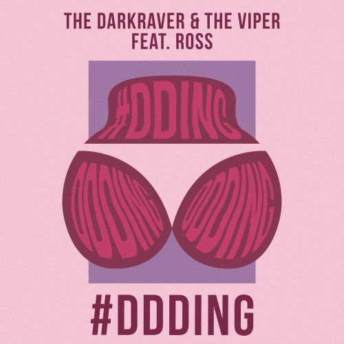 The Darkraver and The Viper featuring Ross - #DDDing - Roq 'N Rolla Music - 02:34 - 13.04.2018
