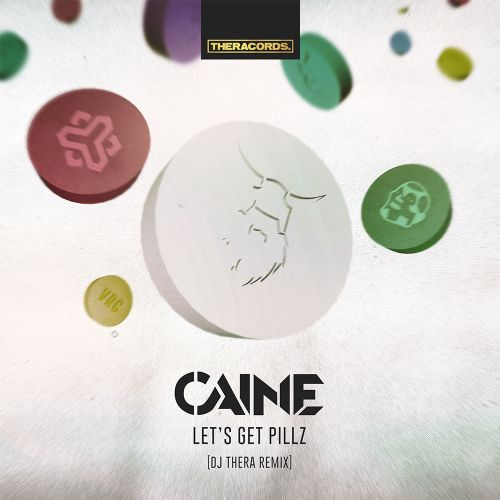 Caine - Let's Get Pillz (Dj Thera Remix) - Theracords - 03:38 - 26.03.2018