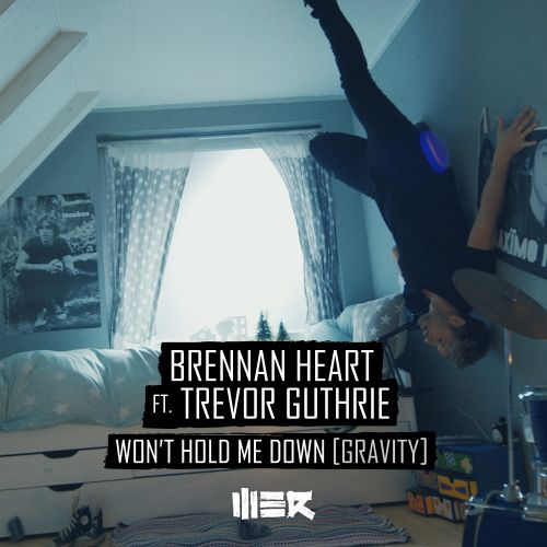 Brennan Heart featuring Trevor Guthrie - Won't Hold Me Down (Gravity) - WE R - 04:23 - 30.03.2018