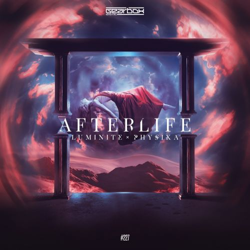 Luminite & Physika - Afterlife - Gearbox Digital - 03:44 - 09.04.2018