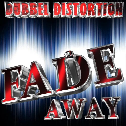 DUBBEL DISTORTION - FADE AWAY - The B.D Music - 04:34 - 01.04.2018