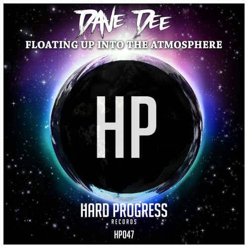 Dave Dee - Floating Up Into The Atmosphere - Hard Progress Records - 05:56 - 13.04.2018