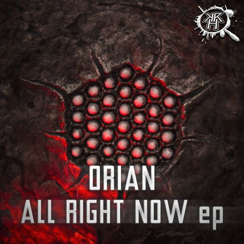 Orian - All Right Now - Kurrupt Recordings HARD - 04:09 - 17.04.2018