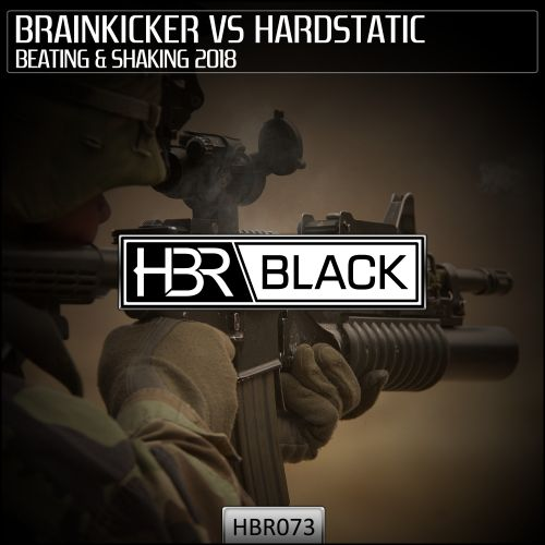 Brainkicker Vs Hardstatic - Beating & Shaking 2018 - HBR Black - 04:39 - 19.04.2018