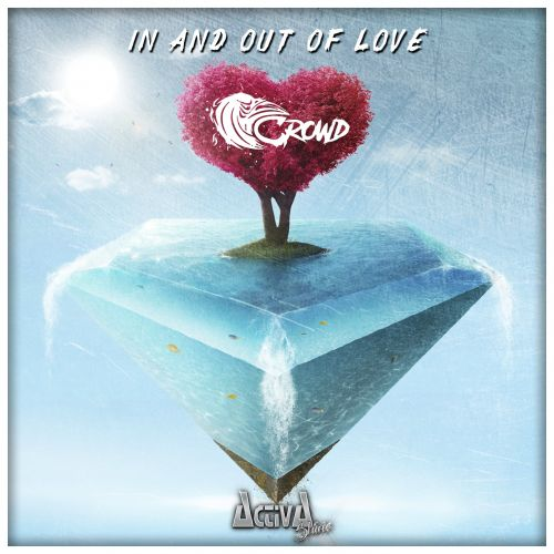 Crowd - In And Out Of Love - Activa Shine - 04:05 - 27.04.2018