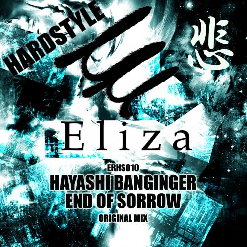Hayashi Banginger - End of Sorrow - Eliza Recordings - 04:46 - 20.04.2018