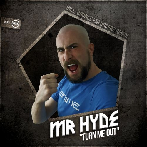 Mr Hyde - Turn Me Out - DNZ Records - 07:22 - 25.04.2018