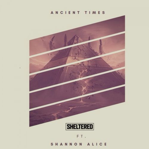 Sheltered & Shannon Alice - Ancient Times - Locked Down Records - 05:10 - 01.04.2018
