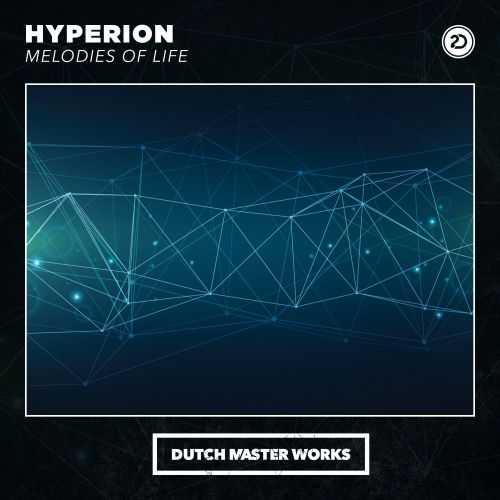Hyperion - Melodies Of Life - Dutch Master Works - 04:44 - 21.05.2018