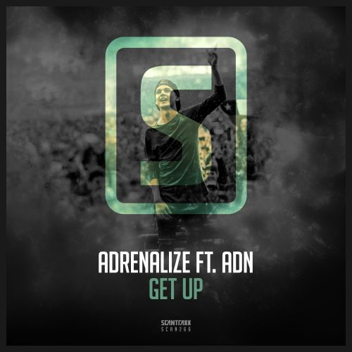 Adrenalize Ft. ADN - Get Up - Scantraxx Recordz - 04:37 - 19.04.2018