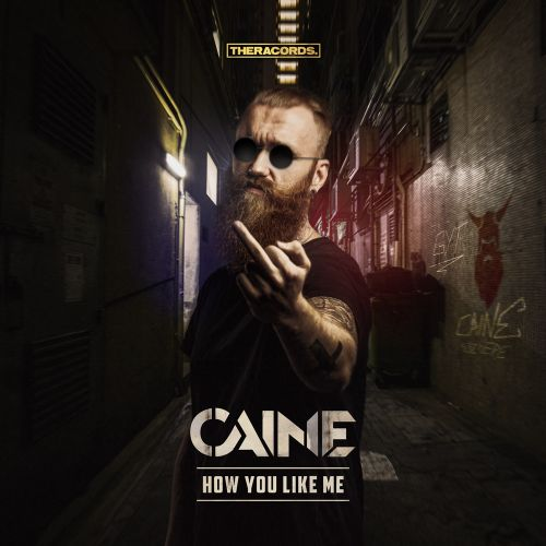 Caine - How You Like Me - Theracords - 03:48 - 30.04.2018