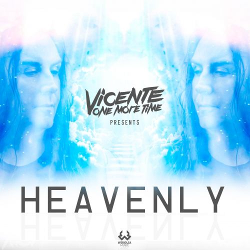 Vicente One More Time - Heavenly - Wikolia Music - 05:04 - 30.04.2018