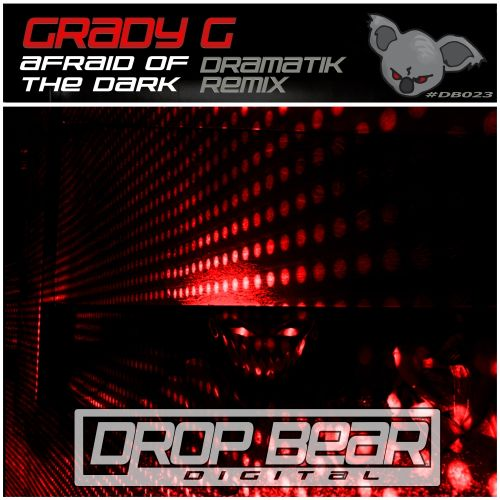 Grady G - Afraid Of The Dark - Drop Bear Digital - 08:51 - 04.05.2018