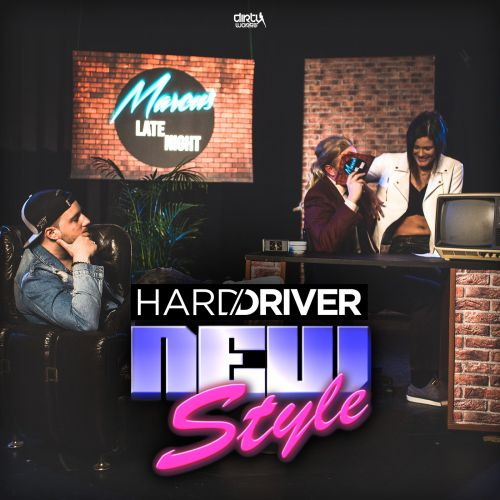 Hard Driver - New Style - Dirty Workz - 03:20 - 10.05.2018
