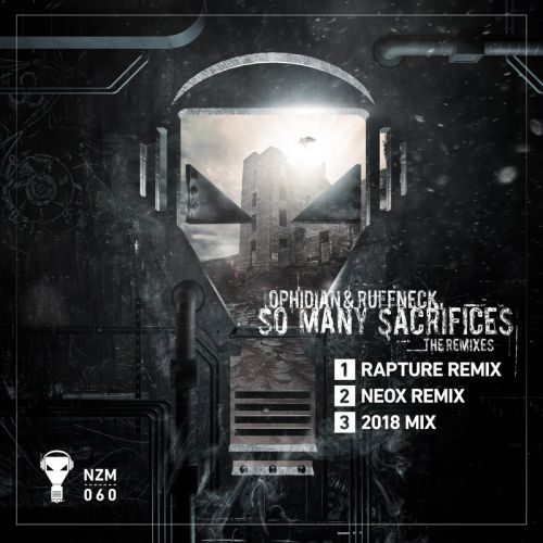 Ophidian & Ruffneck - So Many Sacrifices - Enzyme - 07:02 - 01.06.2018