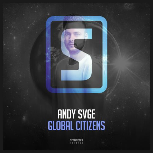 ANDY SVGE - Global Citizens - Scantraxx Recordz - 04:06 - 24.05.2018