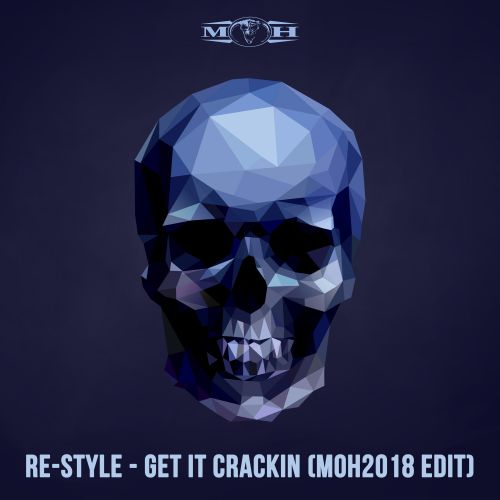 Re-Style - Get It Crackin - Masters of Hardcore - 03:53 - 05.06.2018