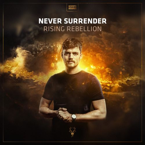 Never Surrender - Rising Rebellion - Neophyte - 04:10 - 22.06.2018