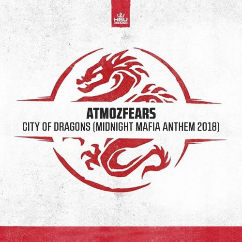 Atmozfears - City of Dragons (Midnight Mafia Anthem 2018) - Spirit Of Hardstyle - 04:05 - 04.05.2018