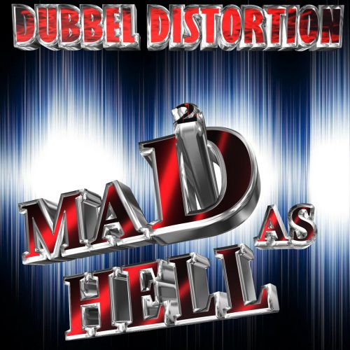 DUBBEL DISTORTION - MADD AS HELL - The B.D Music - 04:51 - 31.05.2018
