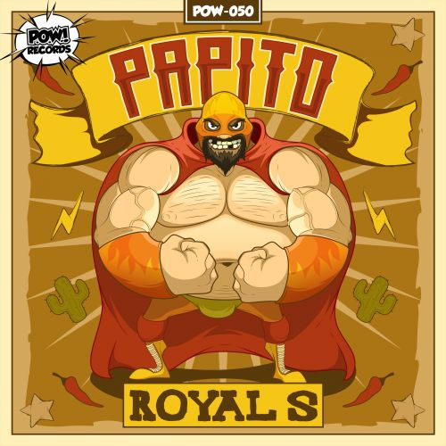 Royal S - Papito - Pow Records - 04:15 - 07.06.2018