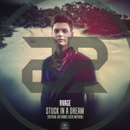 RVAGE - Stuck In A Dream (Official Outlands Anthem 2018) - A2 Records - 03:53 - 19.06.2018