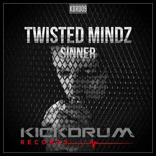 Twisted Mindz - Sinner - Kickdrum Records - 05:01 - 15.06.2018