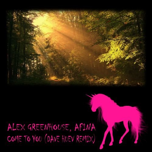 Alex Greenhouse, Afina - Come To You - Pink Unicorn Records - 05:07 - 16.06.2018