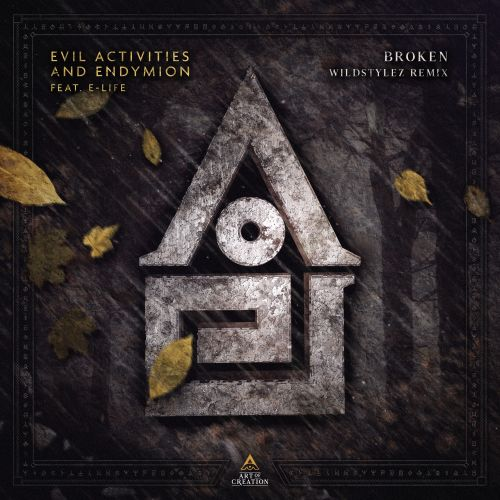 Evil Activities & Endymion Feat. E-Life - Broken (Wildstylez Remix) - Art Of Creation - 05:59 - 12.06.2018