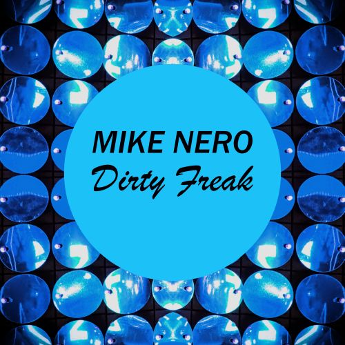 Mike Nero - Dirty Freak - Own World Traxx - 03:36 - 21.06.2018