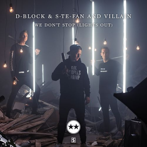 D-Block & S-te-Fan and Villain - We Don't Stop (Lights Out) - Scantraxx Evolutionz - 05:07 - 22.06.2018