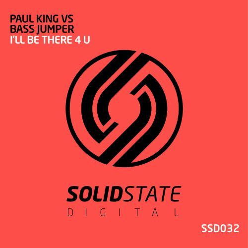 Paul King vs Bass Jumper - I'll Be There 4 U - Solid State Digital - 09:18 - 29.06.2018
