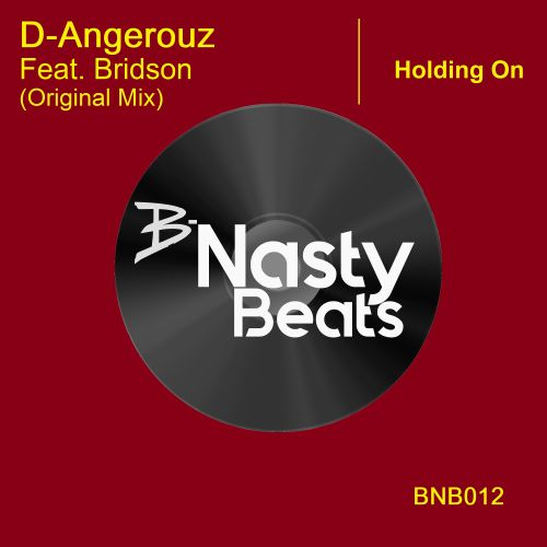 D-Angerouz - Holding On - B-Nasty Beats - 05:20 - 29.06.2018