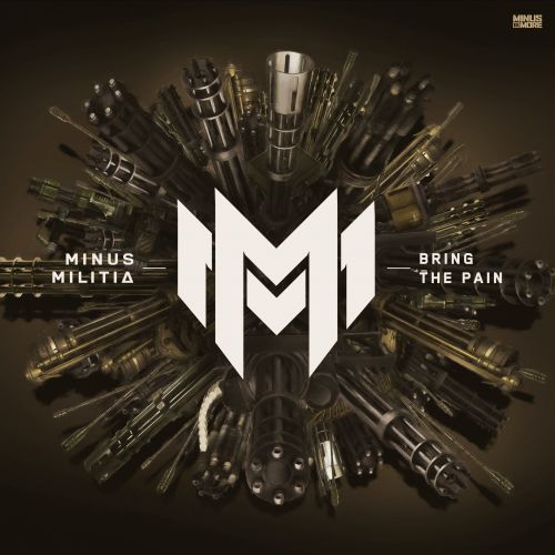 Minus Militia - Bring The Pain - Minus is More - 02:51 - 03.07.2018