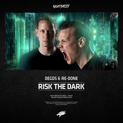 Degos & Re-Done - Risk The Dark - Nightbreed - 05:47 - 18.07.2018