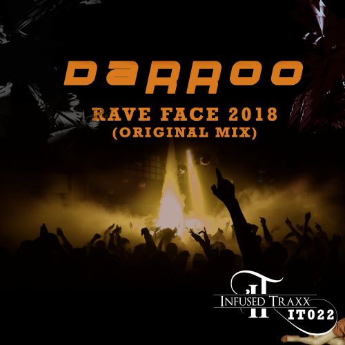DJ Darroo - Rave Face 2018 - Infused Traxx - 05:57 - 16.07.2018