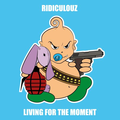 Ridiculouz - Living for the moment - Baby's Back - 03:25 - 19.07.2018