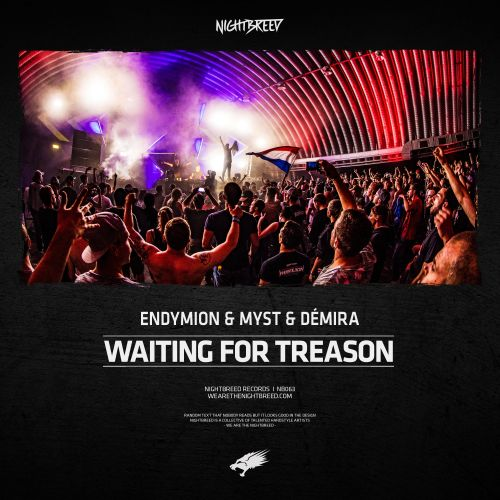 Endymion & MYST & Démira - Waiting For Treason - Nightbreed - 03:57 - 27.07.2018
