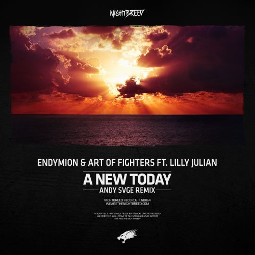 Endymion & Art of Fighters feat. Lilly Julian - A New Today - Nightbreed - 04:09 - 03.08.2018