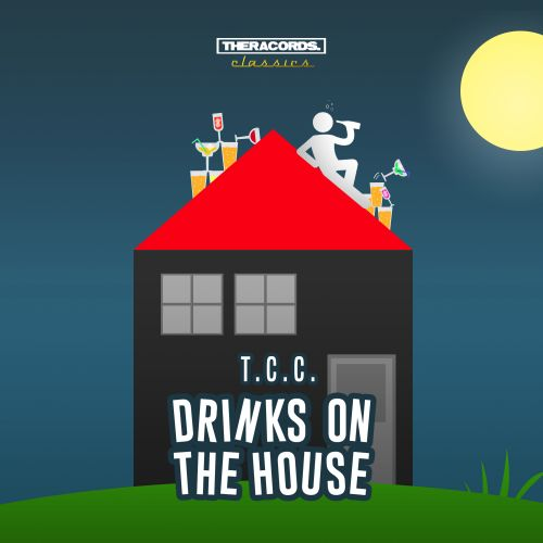 T.C.C. - Drinks On The House - Theracords Classics - 04:05 - 25.07.2018